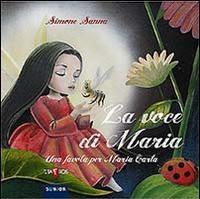 La voce di Maria. Una favola per Maria Carta – Simone Sanna