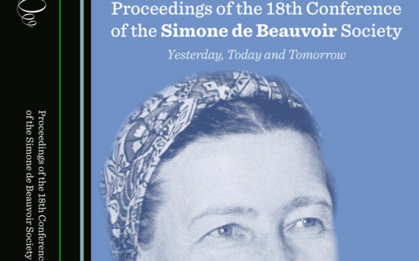 Proceedings of the 18th Conference of the Simone de Beauvoir Society Yesterday, Today and Tomorrow