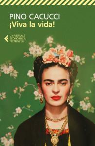 ¡Viva la vida! di Pino Cacucci (Feltrinelli) - www.mockupmagazine.it