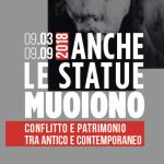 La mostra diffusa Anche le statue muoiono. Conflitto e patrimonio tra antico e contemporaneo