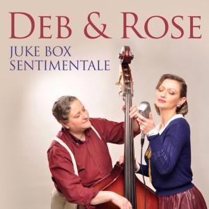 """Deb & Rose, """"Juke box sentimentale"""""""