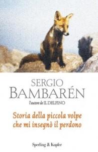 Storia della piccola volpe che mi insegnò il perdono (Sperling & Kupfer)