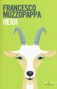 Heidi, Francesco Muzzopappa, Fazi Editore. Una recensione di Matteo Tuveri